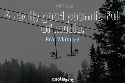 Photo Quote of A really good poem is full of music.