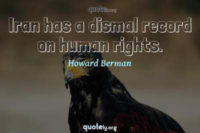 Photo Quote of Iran has a dismal record on human rights.