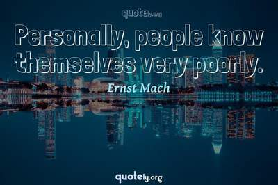 Photo Quote of Personally, people know themselves very poorly.