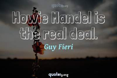 Photo Quote of Howie Mandel is the real deal.