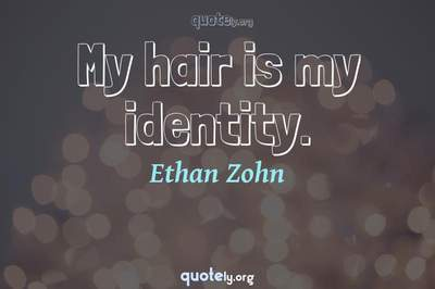Photo Quote of My hair is my identity.