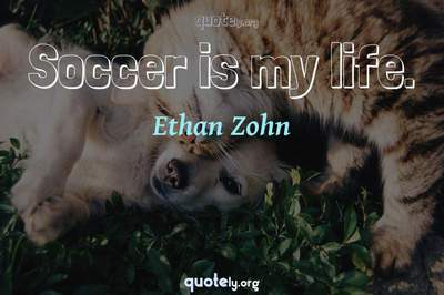 Photo Quote of Soccer is my life.