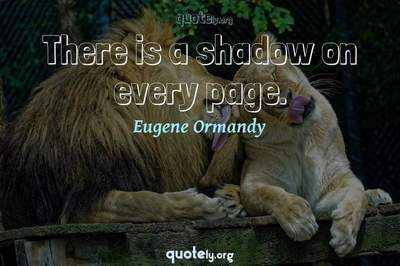 Photo Quote of There is a shadow on every page.