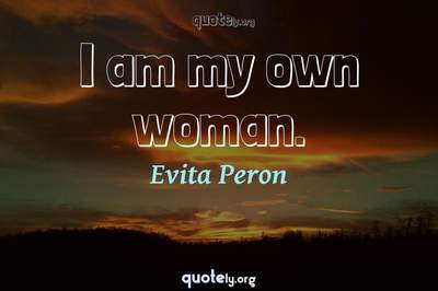 Photo Quote of I am my own woman.