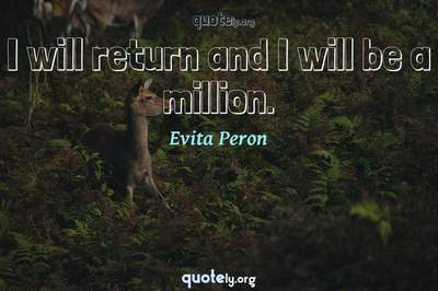 Photo Quote of I will return and I will be a million.