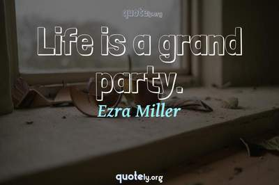 Photo Quote of Life is a grand party.