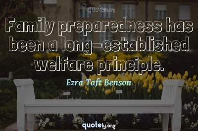 Photo Quote of Family preparedness has been a long-established welfare principle.