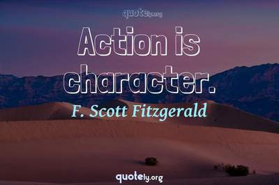 Photo Quote of Action is character.