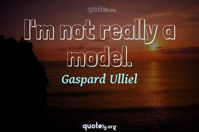 Photo Quote of I'm not really a model.
