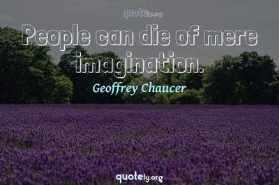 Photo Quote of People can die of mere imagination.