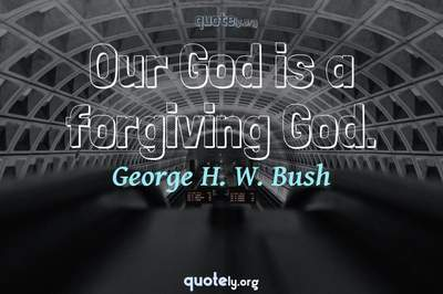 Photo Quote of Our God is a forgiving God.