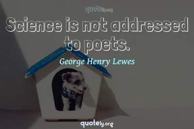 Photo Quote of Science is not addressed to poets.