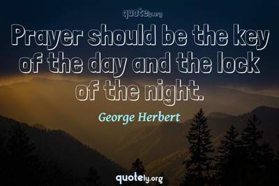 Photo Quote of Prayer should be the key of the day and the lock of the night.