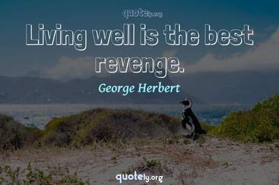 Photo Quote of Living well is the best revenge.