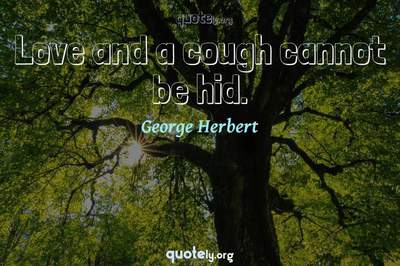 Photo Quote of Love and a cough cannot be hid.