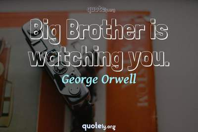 Photo Quote of Big Brother is watching you.