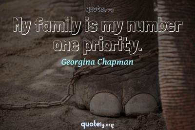 Photo Quote of My family is my number one priority.