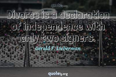 Photo Quote of Divorce is a declaration of independence with only two signers.
