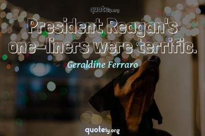 Photo Quote of President Reagan's one-liners were terrific.