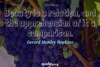 Photo Quote of Beauty is a relation, and the apprehension of it a comparison.