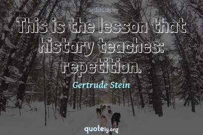 Photo Quote of This is the lesson that history teaches: repetition.