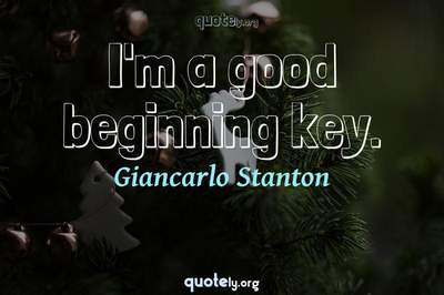 Photo Quote of I'm a good beginning key.