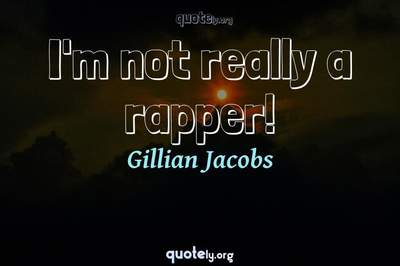 Photo Quote of I'm not really a rapper!