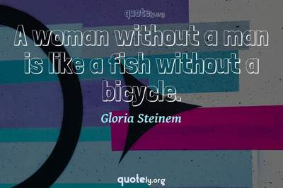 Photo Quote of A woman without a man is like a fish without a bicycle.