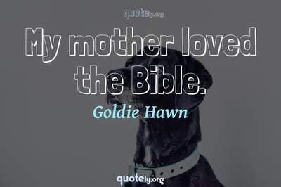 Photo Quote of My mother loved the Bible.