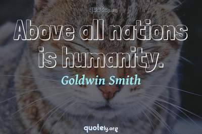 Photo Quote of Above all nations is humanity.