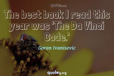 Photo Quote of The best book I read this year was 'The Da Vinci Code.'