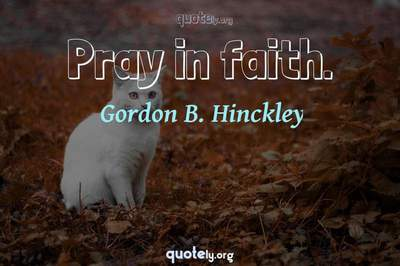 Photo Quote of Pray in faith.