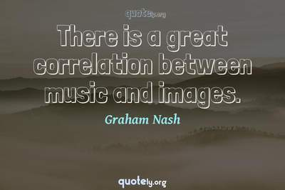 Photo Quote of There is a great correlation between music and images.