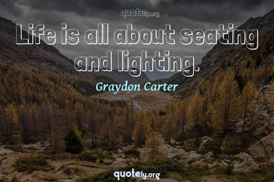 Photo Quote of Life is all about seating and lighting.