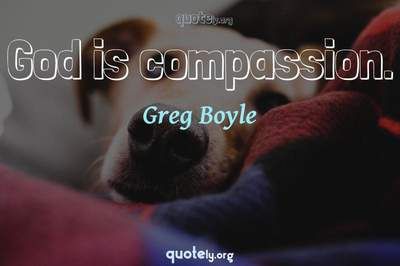 Photo Quote of God is compassion.