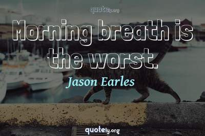 Photo Quote of Morning breath is the worst.