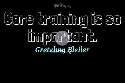 Photo Quote of Core training is so important.