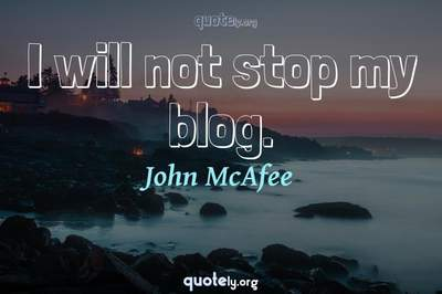 Photo Quote of I will not stop my blog.