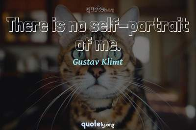 Photo Quote of There is no self-portrait of me.