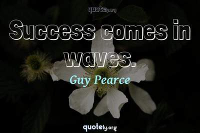 Photo Quote of Success comes in waves.