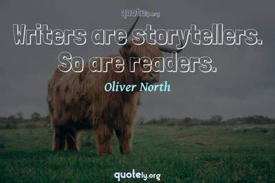 Photo Quote of Writers are storytellers. So are readers.