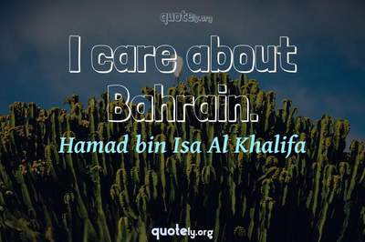 Photo Quote of I care about Bahrain.