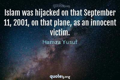 Photo Quote of Islam was hijacked on that September 11, 2001, on that plane, as an innocent victim.