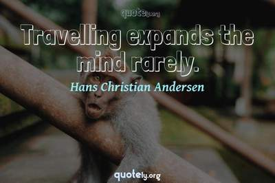 Photo Quote of Travelling expands the mind rarely.