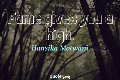 Photo Quote of Fame gives you a high.