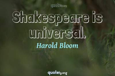 Photo Quote of Shakespeare is universal.