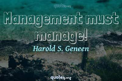 Photo Quote of Management must manage!