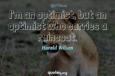 Photo Quote of I'm an optimist, but an optimist who carries a raincoat.