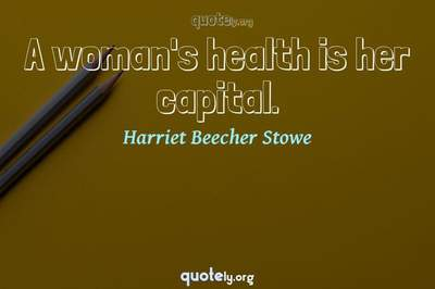Photo Quote of A woman's health is her capital.