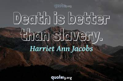 Photo Quote of Death is better than slavery.